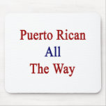 Puerto Rican All The Way Mouse Pads