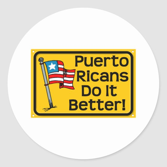puerto rican do it better classic round sticker