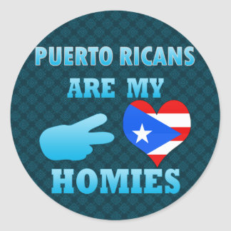 Puerto Ricans are my Homies Classic Round Sticker