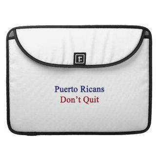 Puerto Ricans Don't Quit MacBook Pro Sleeves