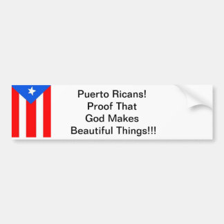 Puerto Ricans Proof God Makes Beautiful Things Car Bumper Sticker