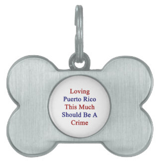 Puerto Rico de amor este mucho debe ser un crimen Placa De Mascota