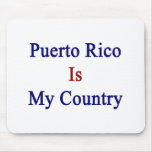 Puerto Rico Is My Country Mouse Pads