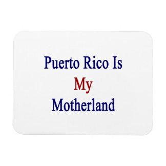 Puerto Rico Is My Motherland Rectangular Photo Magnet