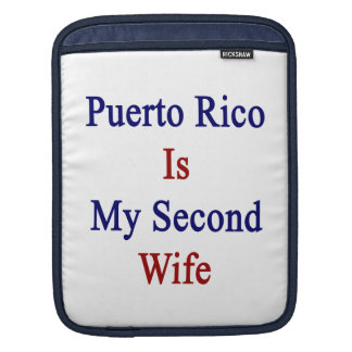 Puerto Rico Is My Second Wife Sleeves For iPads
