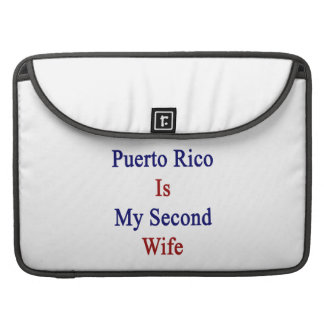 Puerto Rico Is My Second Wife Sleeve For MacBook Pro