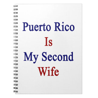 Puerto Rico Is My Second Wife Spiral Notebooks