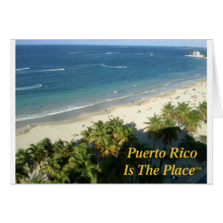 Puerto Rico Is The Place Greeting Card