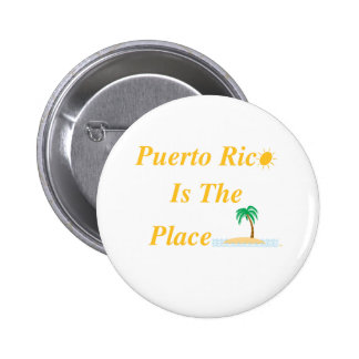 Puerto Rico Is The Place Pinback Buttons
