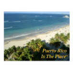 Puerto Rico Is The Place Post Card