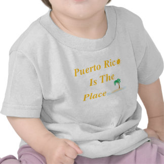 Puerto Rico Is The Place Tshirt