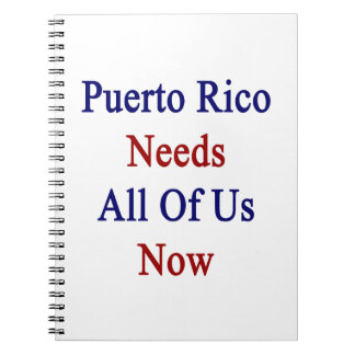 Puerto Rico Needs All Of Us Now Spiral Notebook