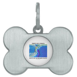 Puerto Rico Trench Deepest Part Of North Atlantic Pet ID Tag