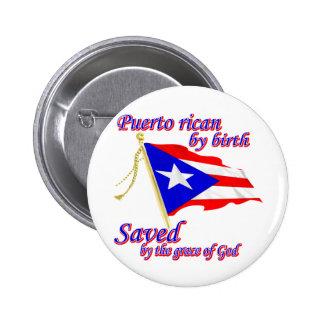 Puertorriqueño por el nacimiento ahorrado por la g pin redondo de 2 pulgadas