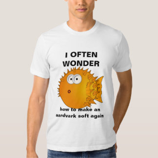 Puffer fish - funny sayings - aardvark soft again tee shirt