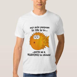 Puffer fish - Funny slogan, Sole purpose in life.. T Shirt