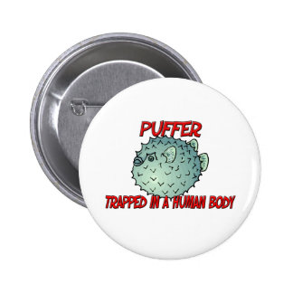 Puffer trapped in a human body pinback buttons