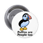 Puffins are People too Pinback Button