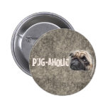 Pug-aholic Button