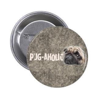 Pug-aholic Button