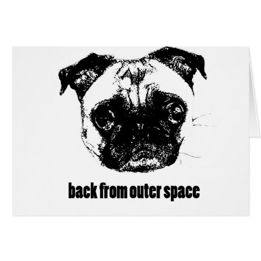 pug alien - back from outer space greeting card
