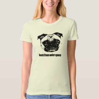 pug alien - back from outer space shirt
