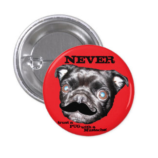 PUG Button Never trust a PUG with a Mustache!