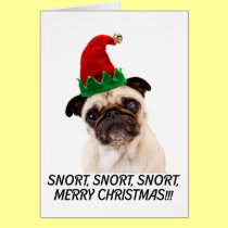 PUG CHRISTMAS. SNORT SNORT SNORT. MERRY CHRISTMAS! CARD