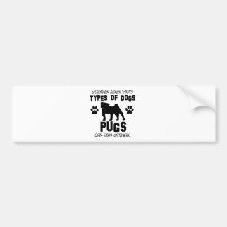 Pug dog Designs Bumper Sticker