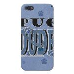 Pug DUDE iPhone 5 Cases