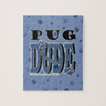 Pug DUDE Jigsaw Puzzle