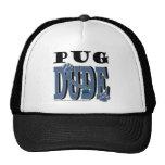 Pug DUDE Trucker Hats