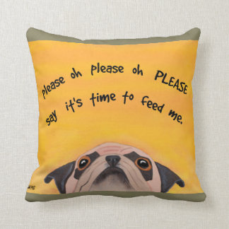 Pug Feeding Time - Funny Pillow for Dog Lovers