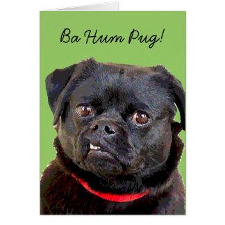 "Pug HolidayCard ""Ba Hum Pug!"" Greeting Card"