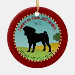 Pug Home Ceramic Ornament