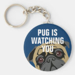 Pug Is Watching Keychains