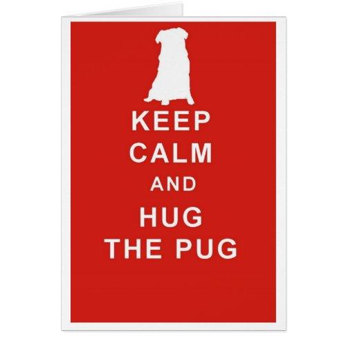 Keep Calm Hug the Pug Birthday Card