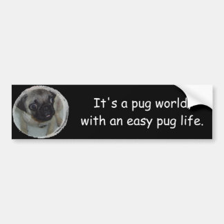 Pug life bumper sticker car bumper sticker