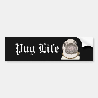 Pug Life Bumper Stickers