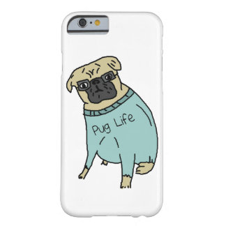Pug Life - Funny Dog In A Sweater Barely There iPhone 6 Case