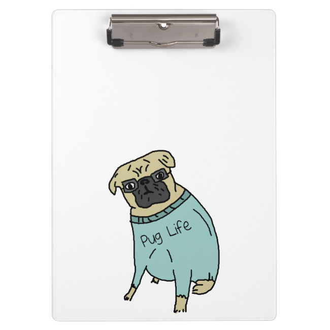 Pug Life - Funny Dog In A Sweater Clipboard