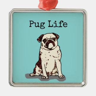 Pug Life Metal Ornament