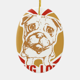 Pug Love - For those that love their pugs Ceramic Ornament
