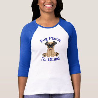 Pug Mama For Obama Tees and Gifts