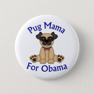 Pug Mama For Obama Tees and Gifts Button