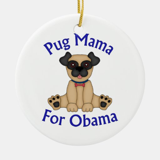 Pug Mama For Obama Tees and Gifts Double-Sided Ceramic Round Christmas Ornament