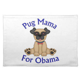 Pug Mama For Obama Tees and Gifts Cloth Place Mat