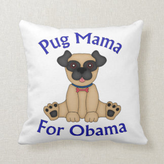 Pug Mama For Obama Tees and Gifts Throw Pillow