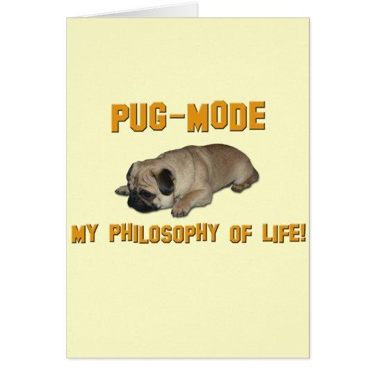 Pug Mode - My Philosophy of life - Pug Card