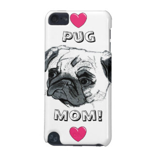 Pug Mom! Touch  iPod Touch (5th Generation) Cover